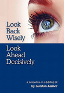 Look Back Wisely Look Ahead Decisively Such Moments Whether Good Or Bad