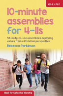 10 Minute Assemblies For 4 11s