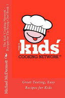 The Kids  Cooking Network   Recipes for the Young Chef Book 1