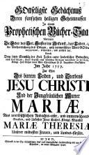 Gottseligste Gedächtnuß deren funfzehen heiligen Geheimnussen In einem Prophetischen Bücher-Saal ... zur Ehre des bittern Leiden, und Sterbens Jesu Christi Und der Jungfräulichen Mutter Mariae ...