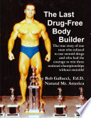 The Last Drug Free Bodybuilder