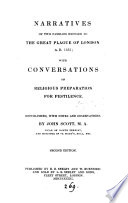Narratives of two families exposed to the great plague of London ... 1665, republ. [and abridged from Due preparations for the plague] with notes by J. Scott