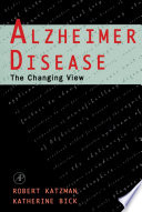 Alzheimer Disease: The Changing View : obscure neurologic diagnosis to a household...