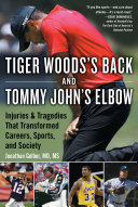 Tommy John   s Elbow and Tiger Woods s Back
