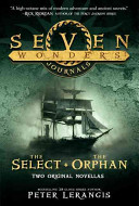 Seven Wonders Journals  The Select and The Orphan