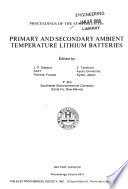 Proceedings of the Symposium on Primary and Secondary Ambient Temperature Lithium Batteries