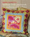 Kaffe Fassett s Brilliant Little Patchwork Cushions and Pillows