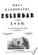 Obci zagrebacki Kolendar (Koledar) (Allgemeiner Agramer Kalender.) - Agram, Suppan 1846- (serbocroat.)