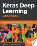 Keras Deep Learning Cookbook