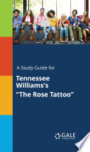 A Study Guide For Tennessee Williams S The Rose Tattoo