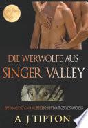 Die Werwölfe aus Singer Valley: Eine Sammlung von M-M Liebesgeschichten mit Gestaltswandlern