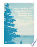 Use of models for water resources management  planning  and policy