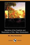 Narrative of the Captivity and Restoration of Mrs  Mary Rowlandson  Dodo Press