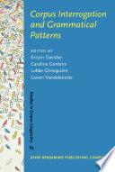 Corpus Interrogation And Grammatical Patterns book