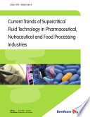 Current Trends of Supercritical Fluid Technology in Pharmaceutical  Nutraceutical and Food Processing Industries