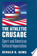 illustration The Athletic Crusade, Sport and American Cultural Imperialism