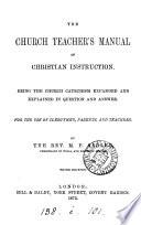 The Church teacher s manual  the Church catechism expanded and explained in question and answer