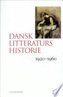 Dansk litteraturs historie  1920 1960