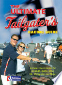 The Ultimate Tailgater s Racing Guide