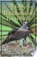 The Tos Handbook of Texas Birds