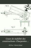 Cours de stabilité des constructions: Charpentes articulées. 1901. 54, [2] p. 39 illus., 1 fold. diagr