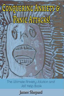 Conquering Anxiety and Panic Attacks