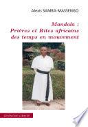 Mandala   Prieres Et Rites Africains Des Temps en Mouvement