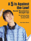 A 5 Is Against the Law  Social Boundaries  Straight Up  An honest guide for teens and young adults