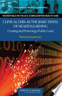 Clinical Data As The Basic Staple Of Health Learning : generation has the potential to transform health...