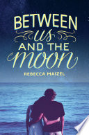 Between Us and the Moon Book PDF