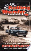 Rolling Thunder Stock Car Racing  Road To Daytona