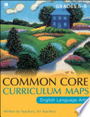 Common Core Curriculum Maps in English Language Arts