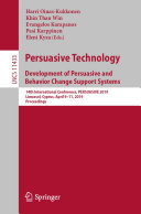 Persuasive Technology: Development of Persuasive and Behavior Change Support Systems Book