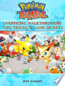 Pokemon Rumble Unofficial Walkthroughs Tips  Tricks    Game Secrets