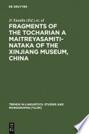 Fragments of the Tocharian A Maitreyasamiti Nataka of the Xinjiang Museum  China