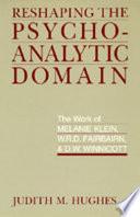Reshaping the Psychoanalytic Domain