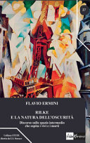 Rilke e la natura dell'oscurità. Discorso sullo spazio intermedio che ospita i vivi e i morti