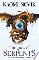 Tongues of Serpents (The Temeraire Series, Book 6) by Naomi Novik