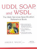 Universal Description, Discovery, and Integration, Simple Object Oriented Protocol, and Web Services Description Language