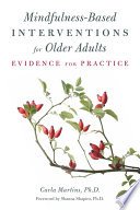 Mindfulness Based Interventions For Older Adults
