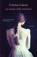 La stanza della tessitrice Book Cover