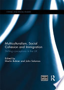 Multiculturalism  Social Cohesion and Immigration