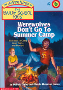 Werewolves Don t Go to Summer Camp