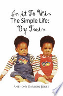In It To Win The Simple Life  By Twin : ...