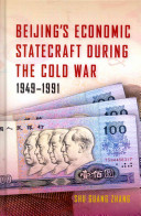 Beijing's Economic Statecraft during the Cold War, 1949–1991