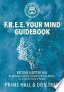 F R E E Your Mind Guidebook