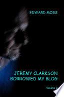 Jeremy Clarkson Borrowed My Blog   Volume 2