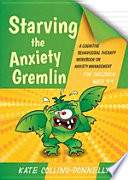 Starving the Anxiety Gremlin for Children Aged 5 9