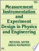 MEASUREMENT  INSTRUMENTATION AND EXPERIMENT DESIGN IN PHYSICS AND ENGINEERING