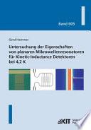 Untersuchung der Eigenschaften von planaren Mikrowellenresonatoren für Kinetic-Inductance Detektoren bei 4,2 K